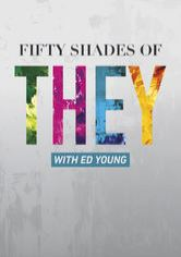 50 Shades of THEY with Ed Young