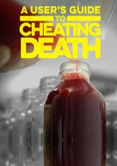 A User's Guide to Cheating Death