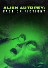 Alien Autopsy: Fact or Fiction?