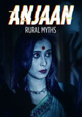 Anjaan: Rural Myths