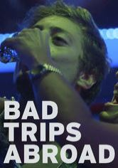 Bad Trips Abroad