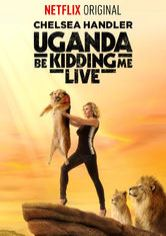 Chelsea Handler: Uganda Be Kidding Me Live