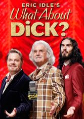 Eric ldle's What About Dick?