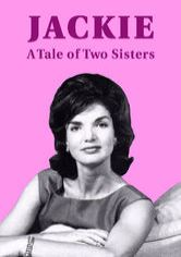 Jackie: A Tale of Two Sisters