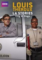 Louis Theroux's LA Stories: City of Dogs