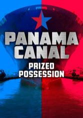 Panama Canal: Prized Possession