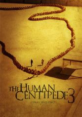 The Human Centipede 3: The Final Sequence
