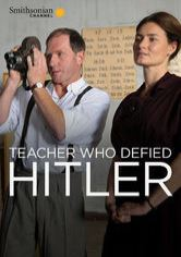 The Teacher Who Defied Hitler
